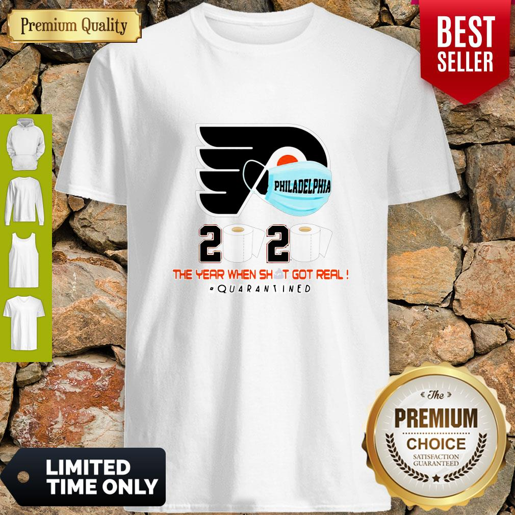 Official Philadelphia Flyers 2020 The Year When Shit Got Real Quarantined Shirt