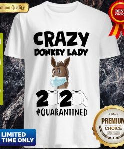 Nice Crazy Donkey Lady 2020 Quarantined Covid-19 Shirt