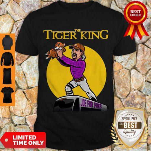 Nice The Lion King Joe For Pres The Tiger King Shirt