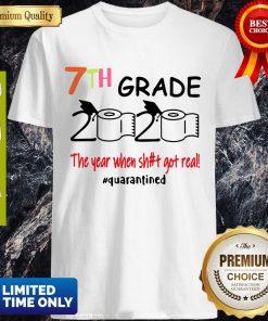 7th Grade 2020 The Year When Shit Got Real Quarantined Covid-19 Shirt