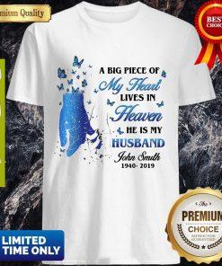 A Big Piece Of My Heart Lives In Heaven He Is My Husband John Smith Butterflies Shirt