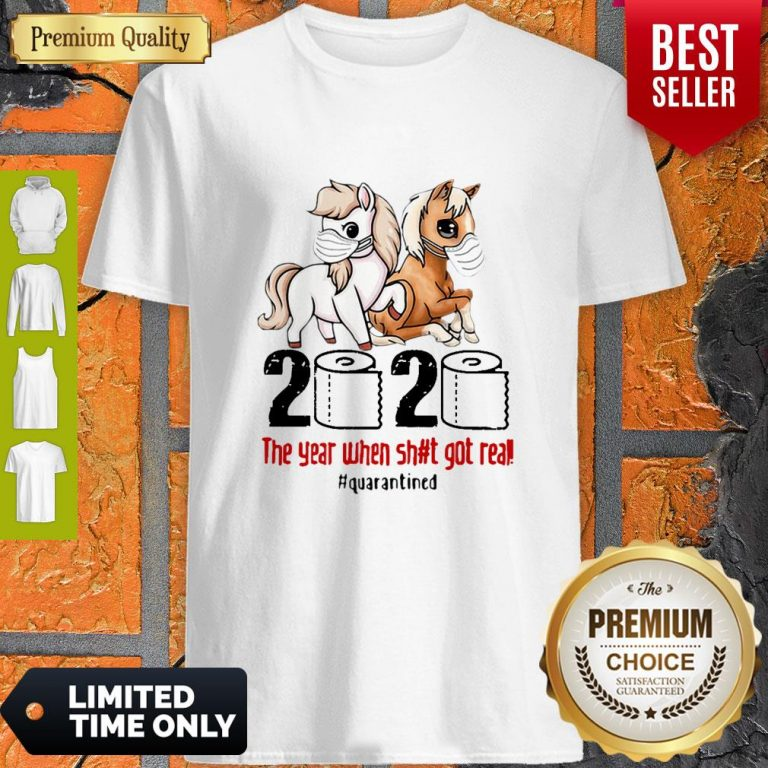 Horses Mask 2020 The Year When Shit Got Real Quarantined Covid-19 Shirt