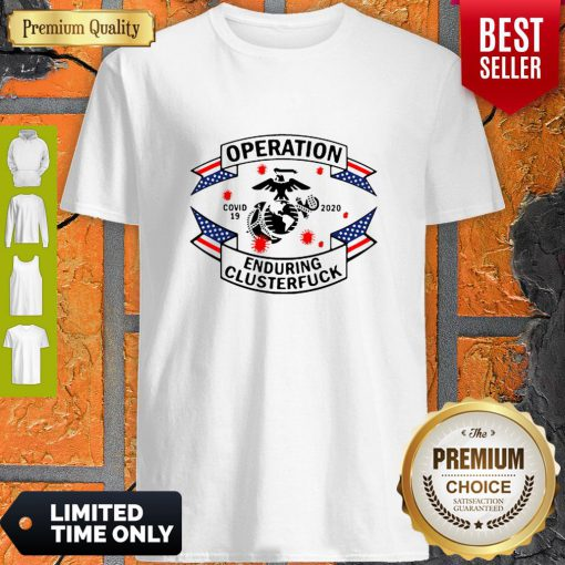 Top Marine Corps Operation Covid-19 2020 Enduring Clusterfuck Shirt