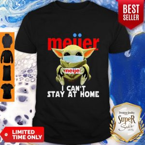 Top Baby Yoda Mask Meijer I Can't Stay At Home Coronavirus Shirt