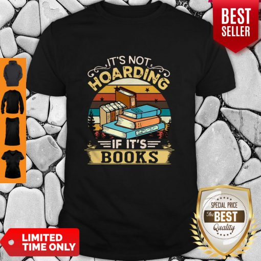 Premium It's Not Hoarding If It's Books Shirt