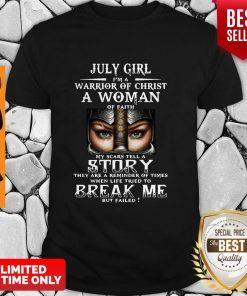 Good July Girl I'm A Warrior Of Christ A Woman Of Faith Shirt