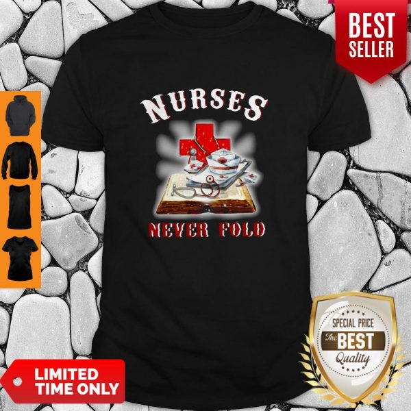 Good Cross Book Nurses Never Fold Proud Nurse Shirt