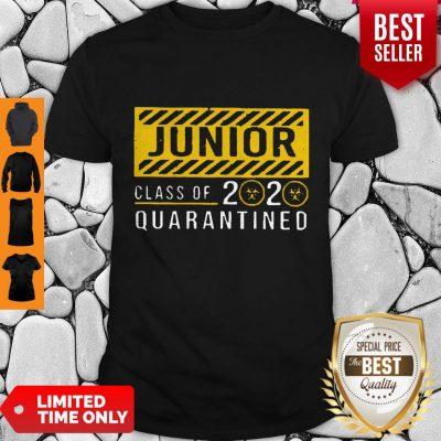 Funny Junior Class Of The Quarantined 2020 Sign Shirt