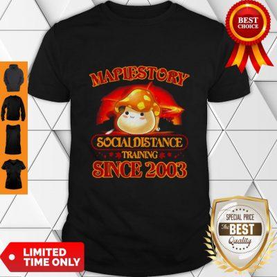Premium Maplestory Social Distancing Training Since 2003 Coronavirus Shirt
