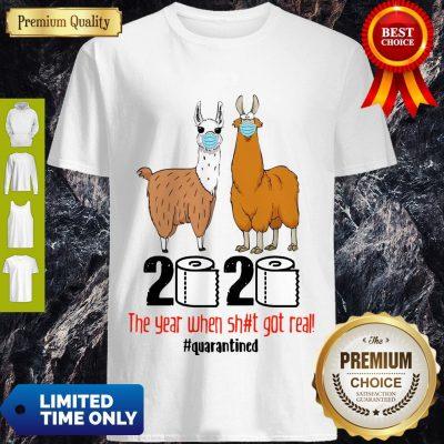 Premium Llama 2020 The Year When Shit Got Real Quarantined Shirt