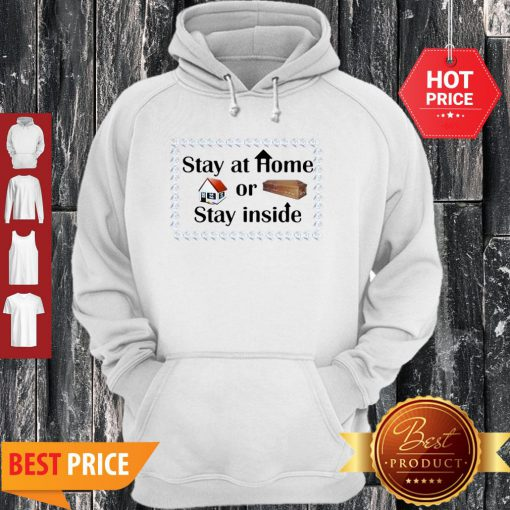 Stay At Home Or Stay Inside Coffin Hoodie