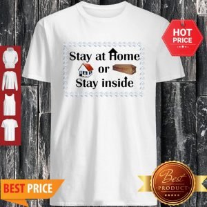 Stay At Home Or Stay Inside Coffin Shirt