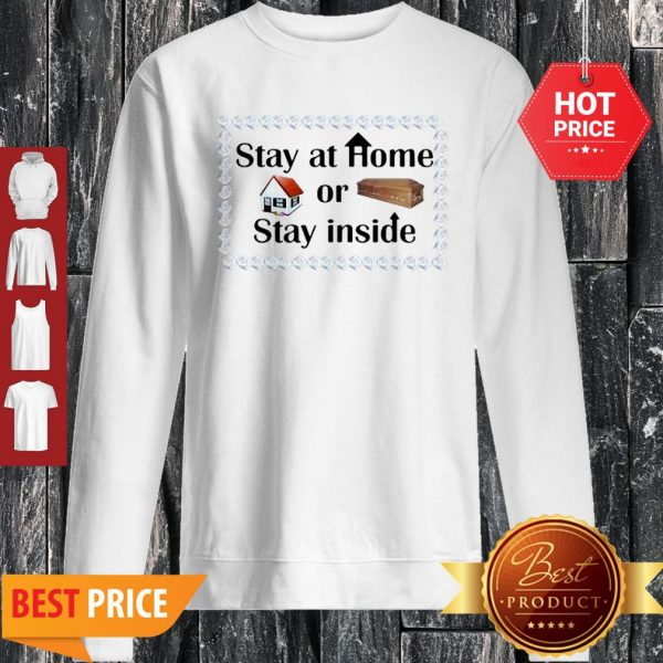 Stay At Home Or Stay Inside Coffin Sweatshirt