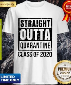 Straight Outta Quarantine Class Of 2020 Shirt