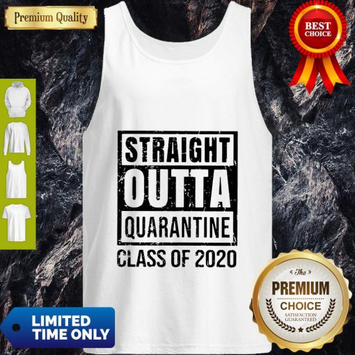 Straight Outta Quarantine Class Of 2020 Tank Top
