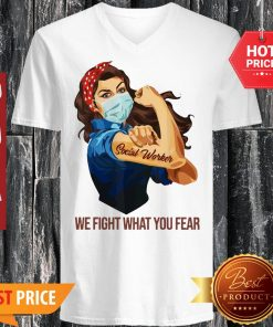 Strong Woman Social Worker We Fight What You Fear V-neck