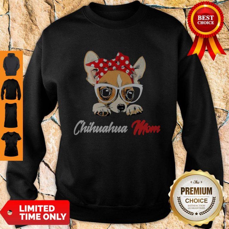 Nice Chihuahua Wear Glasses Dog Mom Sweatshirt