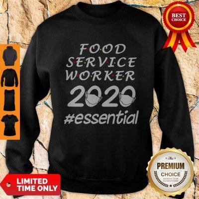 Perfect Food Service Worker 2020 Essential Sweatshirt