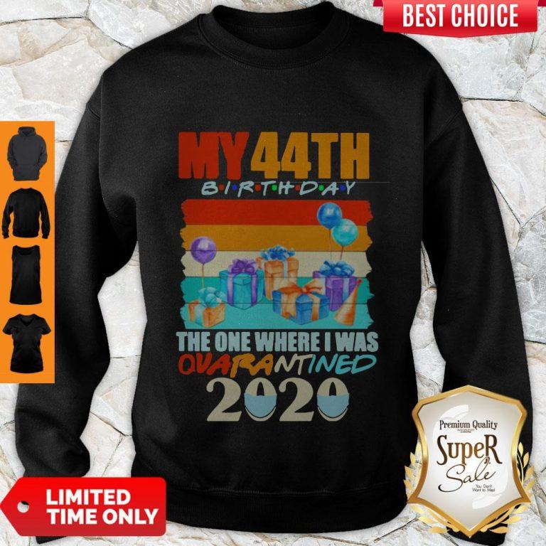 Funny My 44th Birthday The One Where I Was Quarantined 2020 Mask Vintage Sweatshirt