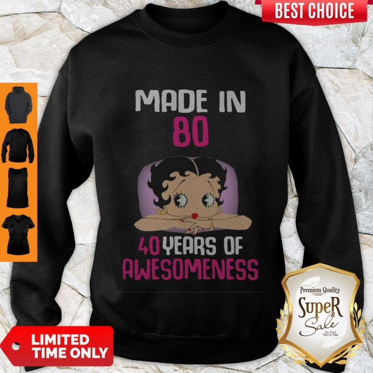 Awesome Betty Boop Made In 80 - 40 Years Of Awesomeness Sweatshirt