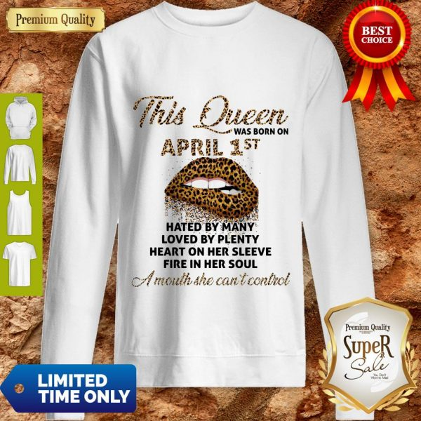 Funny This Queen Was Born On May 1st Hated By Many Loved By Plenty Lips Leopard Sweatshirt