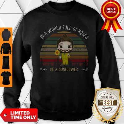 Nice Post Malone In A World Full Of Roses Be A Sunflower Vintage Sweatshirt