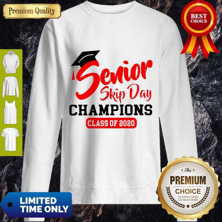 Premium Champions Class Of 2020 Senior Skip Day Sweatshirt