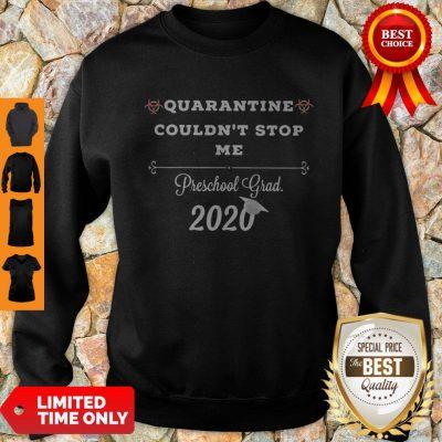 Top Quarantine Couldnt Stop Me Prek Grad 2020 Sweatshirt