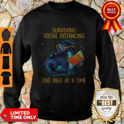 Nice Surviving Social Distancing One Page At A Time Dragon Sweatshirt