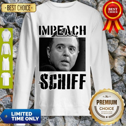 Impeach Adam Schiff Funny Pro Conservative Republican Gift Sweatshirt
