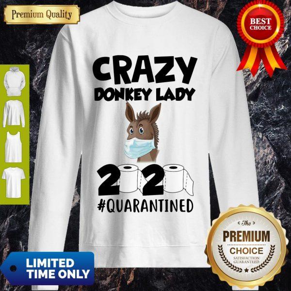 Nice Crazy Donkey Lady 2020 Quarantined Covid-19 Sweatshirt