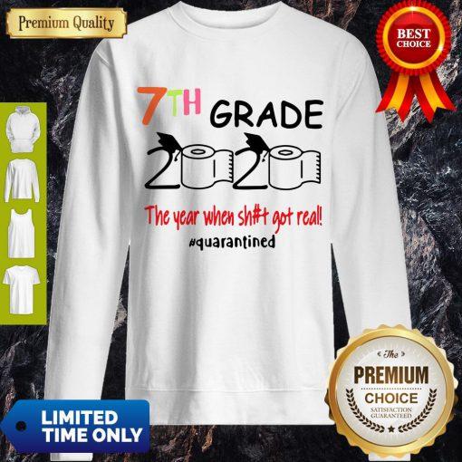 7th Grade 2020 The Year When Shit Got Real Quarantined Covid-19 Sweatshirt