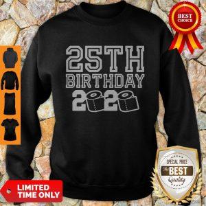 Top 25th Birthday 2020 Quarantine Covid-19 Sweatshirt