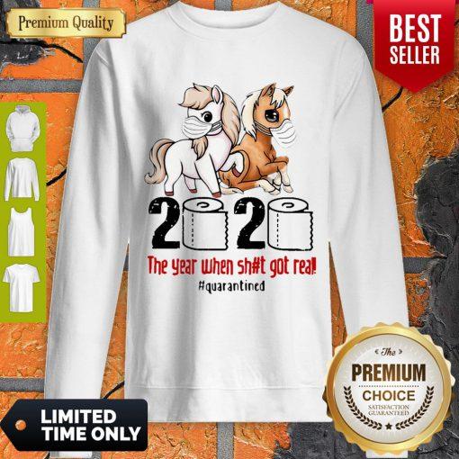 Horses Mask 2020 The Year When Shit Got Real Quarantined Covid-19 Sweatshirt