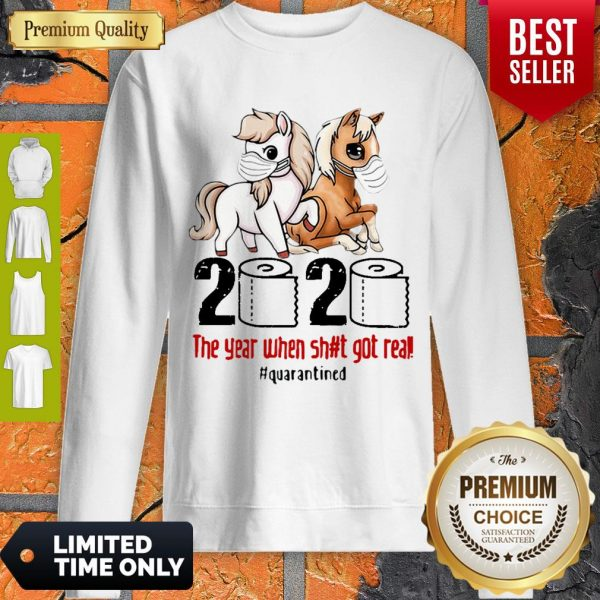 Horses Mask 2020 The Year When Shit Got Real Quarantined Covid-19 Sweatshirt