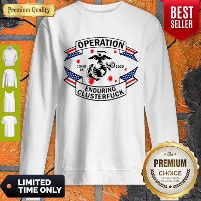 Top Marine Corps Operation Covid-19 2020 Enduring Clusterfuck Sweatshirt