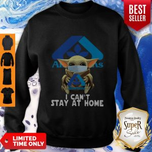 Nice Star Wars Baby Yoda Face Mask Hug Albertsons I Can't Stay At Home Sweatshirt