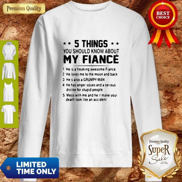 Official 5 Things You Should Know About My Fiance Sweatshirt