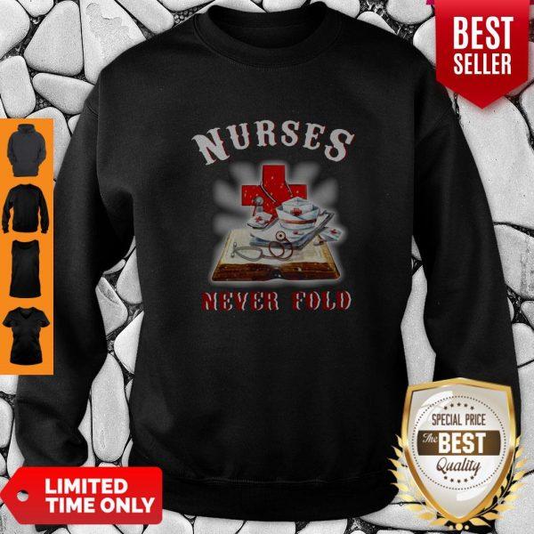 Good Cross Book Nurses Never Fold Proud Nurse Sweatshirt