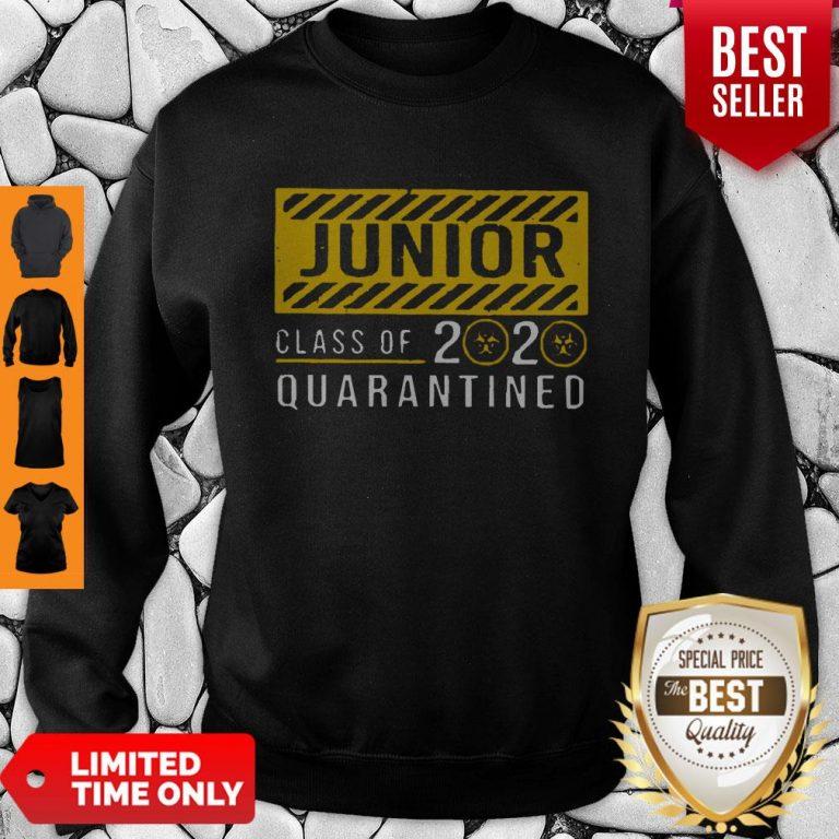 Funny Junior Class Of The Quarantined 2020 Sign Sweatshirt