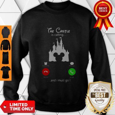 Premium Disney The Castle Is Calling And I Must Go Sweatshirt