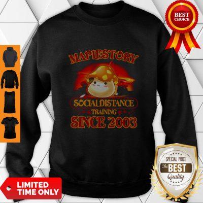 Premium Maplestory Social Distancing Training Since 2003 Coronavirus Sweatshirt