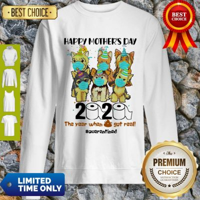 Top Dog Face Mask Happy Mother's Day 2020 The Year When Got Real Quarantined Sweatshirt