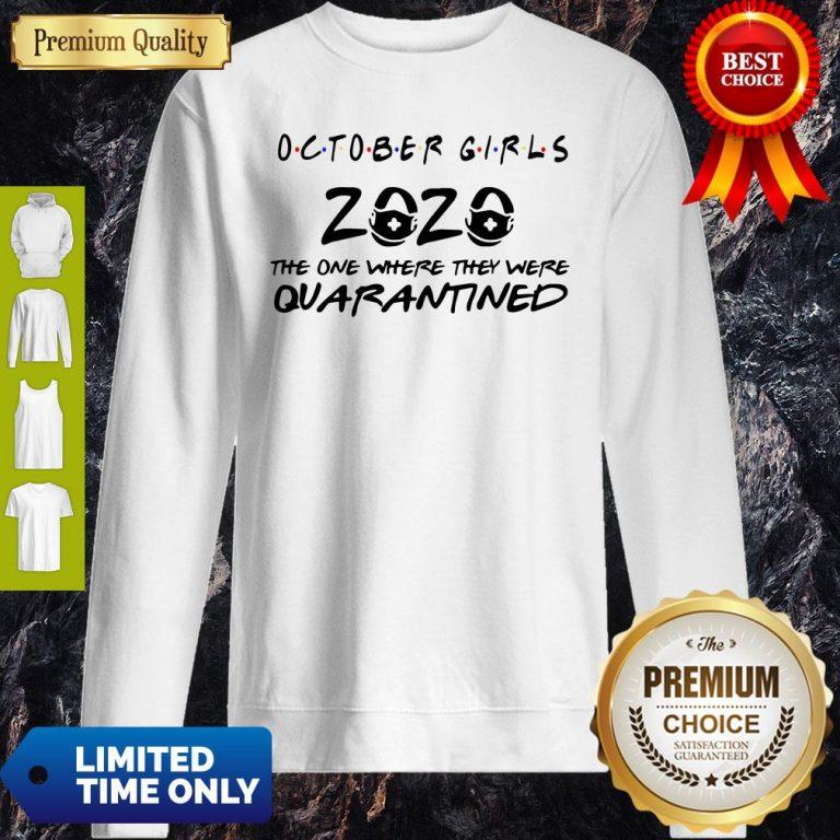 Nice October Girls 2020 The One Where They Were Quarantined Sweatshirt