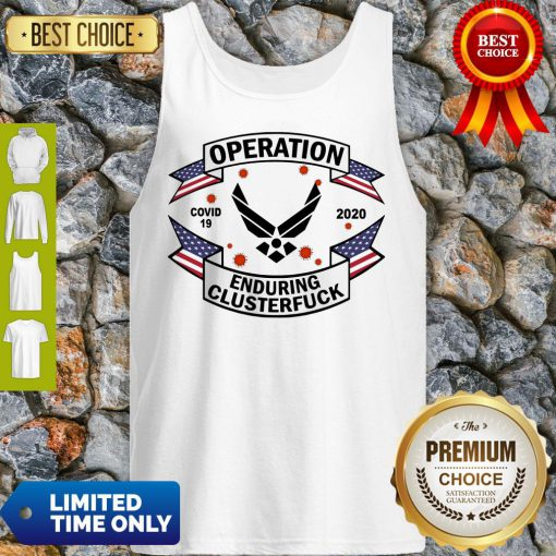 Top US Air Force Operation Covid 19 2020 Enduring Clusterfuck Tank Top