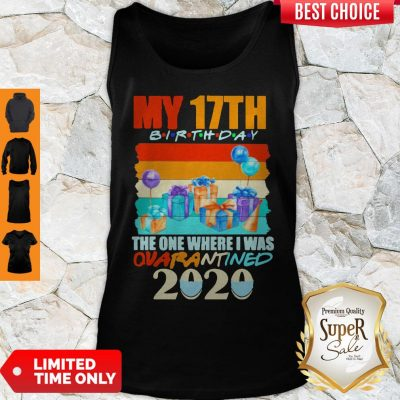Top My 17th Birthday The One Where I Was Quarantined 2020 Mask Vintage Tank Top