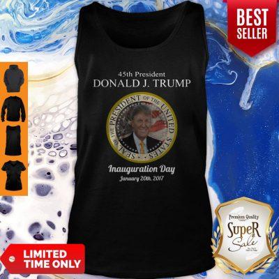 Good 45th President Donald J Trump Inauguration Day Tank Top