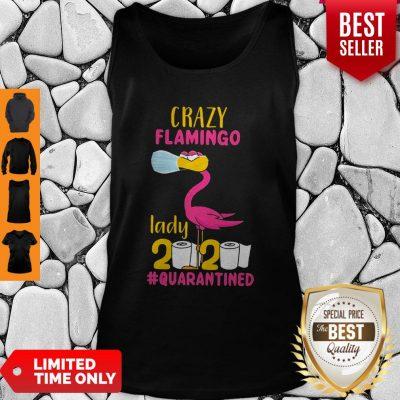 Good Original Crazy Flamingo Lady 2020 Quarantine Tank Top