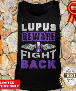 Good Lupus Cancer Awareness Beware Fight Back Tank Top