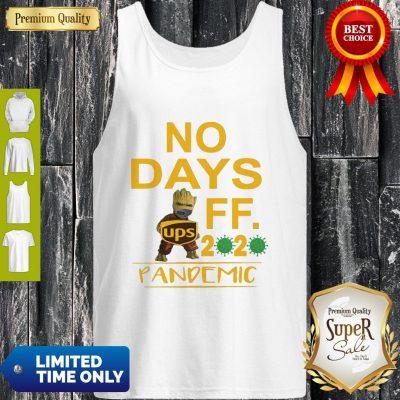 Top Baby Groot Hug UPS Logo No Days Off 2020 Pandemic Tank Top